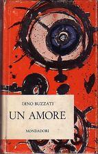 UN AMORE - DINO BUZZATI - 2° EDIZIONE 1963 MONDADORI [ZCS195]