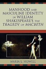 Manhood and Masculine Identity in William Shakespeare's The Tragedy of Macbet...