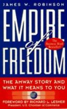 Empire of Freedom : The Amway Story and What It Means to You by James W....