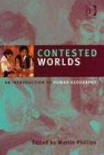 Contested Worlds: An Introduction To Human Geography