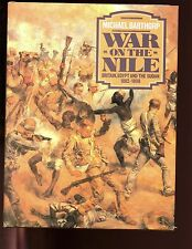 WAR ON THE NILE - Britain, Egypt and the Sudan, 1882-1898. M Barthorp ,HBdj  VG