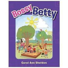 Bossy Betty by Carol Ann Sheldon (2013, Paperback)