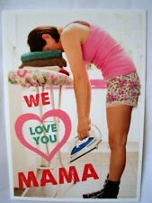 **Postkarte*Muttertag*We Love you MAMA*Mama am Bügelbrett*0x15cm