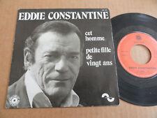 """DISQUE 45T DE EDDIE CONSTANTINE  """" CET HOMME """""""