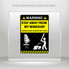 Decals Stickers Warning Sign Funny Stay Away From My Wind Surf st5 X4Wkr