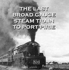 "TRAIN SOUND EFFECTS ""The Last Broad Gauge Steam Train to Port Pirie"" 1982"