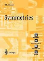 Symmetries (Springer Undergraduate Mathematics Series) by Johnson, D.L.