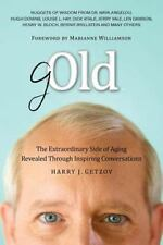 Gold : The Extraordinary Side of Aging Revealed Through Inspiring Conversati NEW
