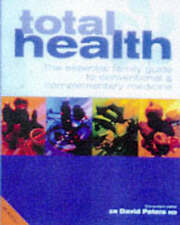 Total Health: The Essential Guide to Conventional and Complementary Medici - PB