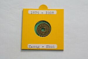 CHINA KWONG SHUI 1875 - 1908 AD BRASS CASH 16,5mm B24 #Z6300