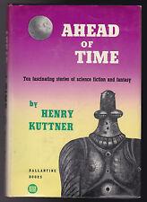 Henry Kuttner - Ahead of Time - 1st/1st 1953 in Original DW - Ballantine Books
