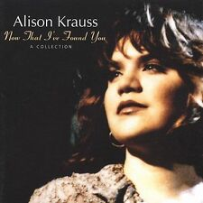 Now That I've Found You: A Collection by Alison Krauss (NEW CD, 1995, Rounder)