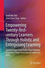 Empowering 21st Century Learners Through Holistic and Enterprising Learning :...