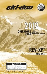 Ski Doo Rev-XP 600 ACE Expedition MX Z Renegade TNT 2012 Printed Owners Manual