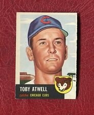 1953 TOPPS #23 TOBY ATWELL  CHICAGO CUBS  SET BREAK EXMT / EXMT+