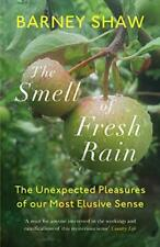 The Smell of Fresh Rain: The Unexpected Pleasures of our Most Elusive Sense, Sha