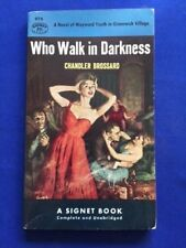 WHO WALK IN DARKNESS - FIRST PAPERBACK EDITION SIGNED BY CHANDLER BROSSARD