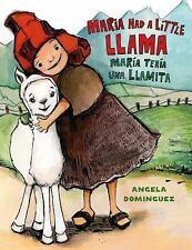 Maria Had a Little Llama / María Tenía Una Llamita (Pura Belpre Honor Books - I