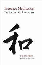 Presence Meditation: The Practice of Life Awareness, Jens-Erik Risom, Excellent
