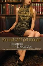 Gossip Girl, The Carlyles #2: You Just Can't Get Enough (Gossip Girl Novels), Ce