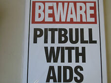 """Funny Humorous Plastic Sign Beware Pitbull with AIDS  12"""" x 9"""" #32613"""