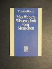 Wilhelm Hennis MAX WEBERS WISSENSCHAFT VOM MENSCHEN Studien 1996 Max Weber