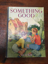 Vintage Childrens Book Something Good Blackie 1952