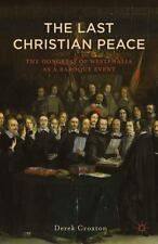 Last Christian Peace : The Congress of Westphalia As a Baroque Event: By Crox...