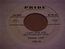 """Rock & Roll  45 Jackie Law  Pride Records 1002 """"I CAN'T GIVE ANYTHING BUT LOVE"""""""