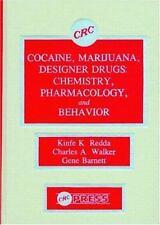 Cocaine, Marijuana, Designer Drugs: Chemistry, Pharmacology, and Behavior