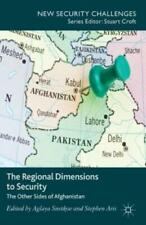 The Regional Dimensions To Security: Other Sides Of Afghanistan