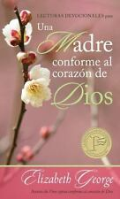 Lecturas Devocionales Para una Madre Conforme al Corazon de Dios = A Mom After G