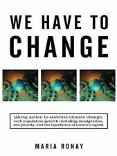 We Have to Change: Taking Action to Stabilize Climate Change, Curb Population