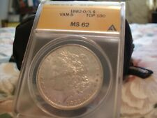 1882 O/S MORGAN SILVER DOLLAR - ANACS MS62 - STRONG - VAM-5 -TOP 100- RARE COIN