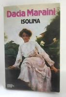 Isolina - Dacia Maraini - 1a Edizione Mondadori 1985 - RILEGATO