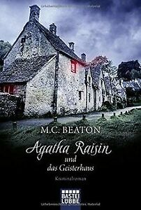 Agatha Raisin und das Geisterhaus: Kriminalroman (Agatha...   Buch   Zustand gut