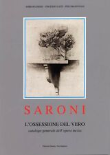 SERGIO SARONI  L'OSSESSIONE DEL VERO Catalogo completo dell'opera grafica