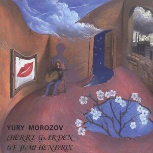 "Yury Morozov:  ""Cherry Garden Of Jimi Hendrix""  (CD)"