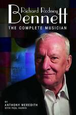 Richard Rodney Bennett The Complete Musician by Anthony Meredith Hardcover Book