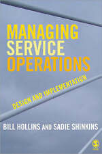 Managing Service Operations: Design and Implementation, Bill Hollins & Sadie Shi