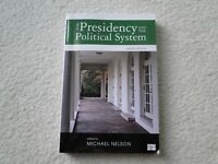 The Presidency and the Political System By M. Nelson (10th edition)