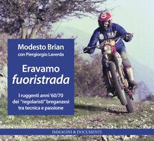 Eravamo Fuoristrada libro Regolarità Moto Laverda KTM Gabor Ossa Bultaco