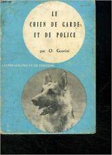 GUARINI O. - LE CHIEN DE GARDE ET DE POLICE - 1970 - Broché