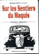 """SUR LES SENTIERS DU MAQUIS - Jacques July alias """"Biscuit"""" 2005 - Limousin"""