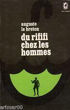 Du RIFIFI chez les hommes // Auguste LE BRETON // Policier