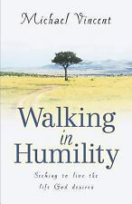 Walking in Humility by Michael Vincent (2003, Paperback)