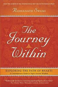Journey within: A Modern Guide to the Ancient Wisdom of Bhakti Yoga: Unleashing