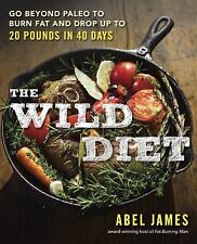 The Wild Diet: Go Beyond Paleo to Burn Fat, Beat Cravings, and Drop 20 Pounds in
