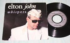 ELTON JOHN 45 TOURS  WHISPERS   878 440-7  1989  TRES BON ETAT