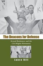 The Deacons for Defense : Armed Resistance and the Civil Rights Movement by...